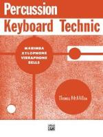 Percussion Keyboard Technic - Marimba, Xylophone, Vibraphone and Bells - McMillan
