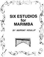 Six Estudios for Marimba - Houllif