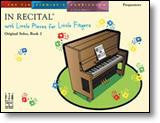 In Recital with Little Pieces for Little Fingers, Original Solos, Book 2