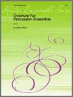 Overture for Percussion Ensemble - Grade 5 - Beck