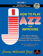 How to Play Jazz and Improvise - Volume 1 - Play-Along - With 2 CDs - Jamey Aebersold
