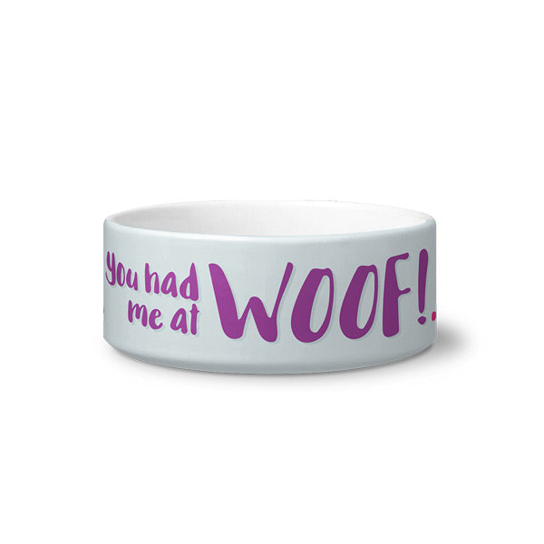 "Dog Bowl - ""You had me at Woof!"""