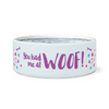 "Dog Bowl ""You had me at Woof!"""