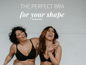 The Perfect Bra Style for Your Shape