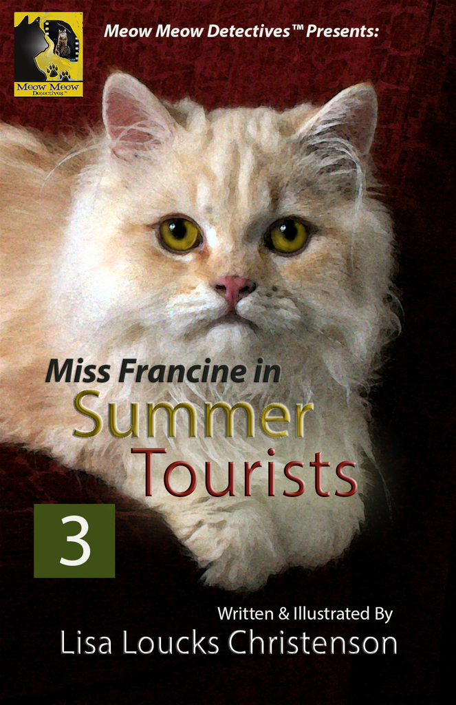 MEOW MEOW DETECTIVES™ PRESENTS: MISS FRANCINE IN SUMMER TOURISTS, BOOK 3