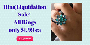 Ring Liquidation Sale, All Rings only $1.99 each