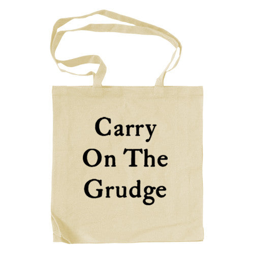 CARRY ON THE GRUDGE TOTE BAG