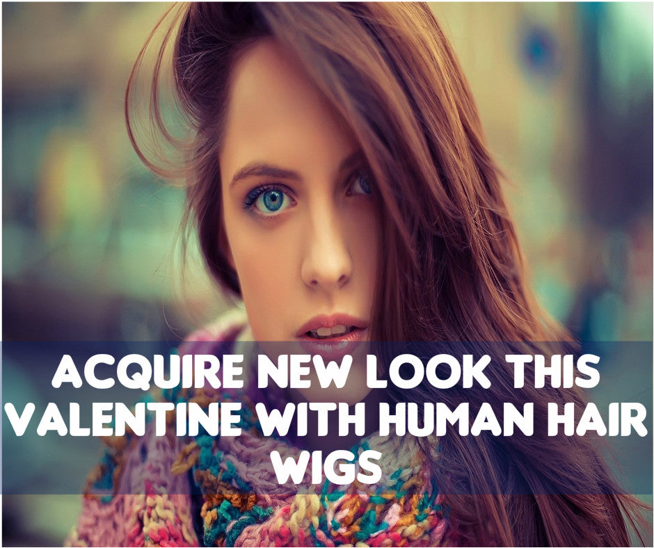 Give Yourself A New Look This Valentines With Human Hair Wigs!