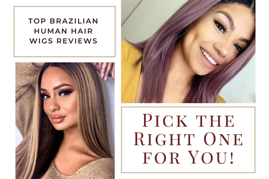 Top Brazilian Human Hair Wigs Reviews- Pick the Right One for You!