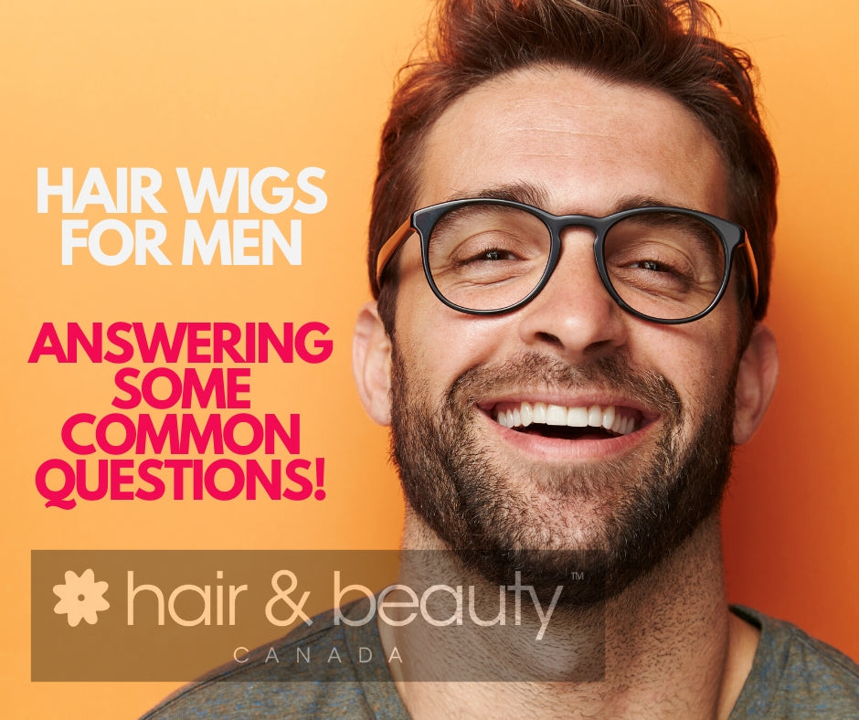 Hair Wigs for Men: Answering Some Common Questions!