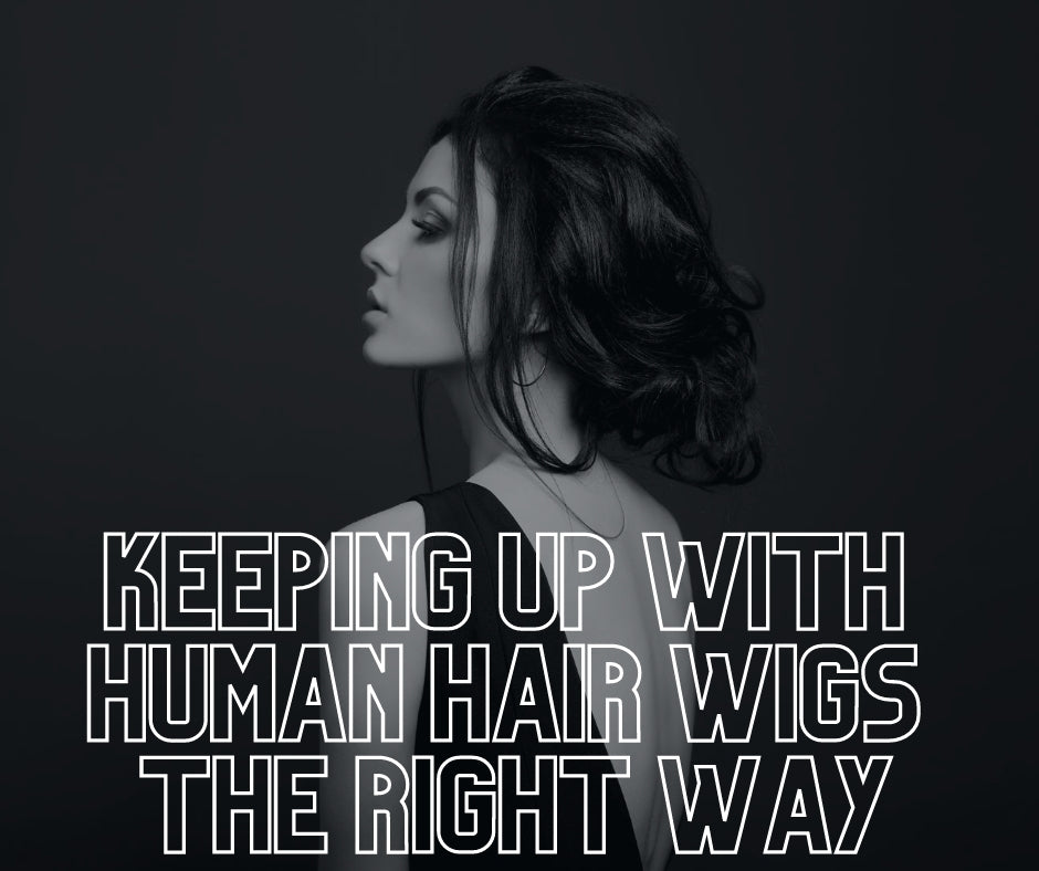 Look Up your Hair Realness with Human Hair Wigs