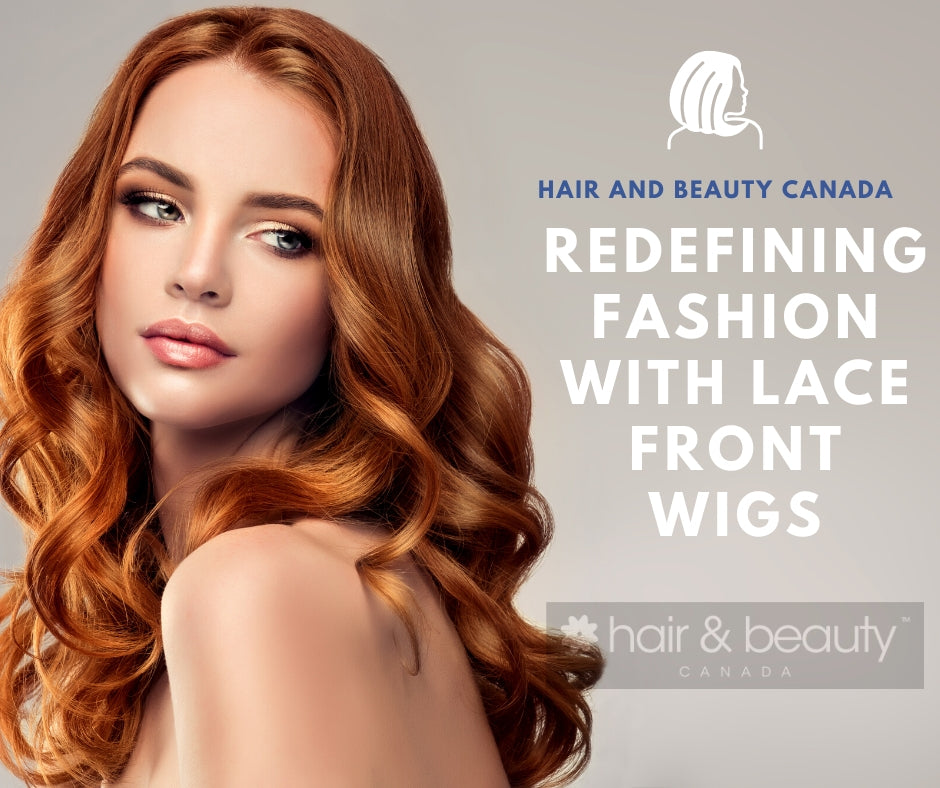 Redefining Fashion With Lace Front Wigs
