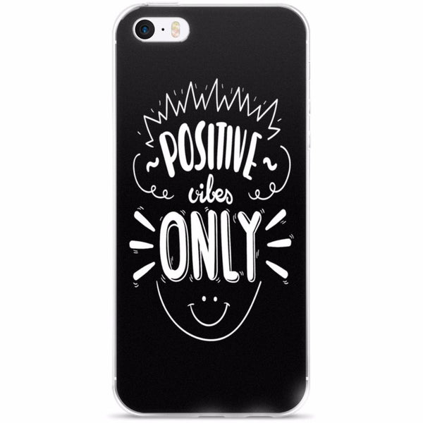 Positive Vibes Only iPhone 5/5s/Se, 6/6s, 6/6s Plus Case | Phone Case | Witty Novelty