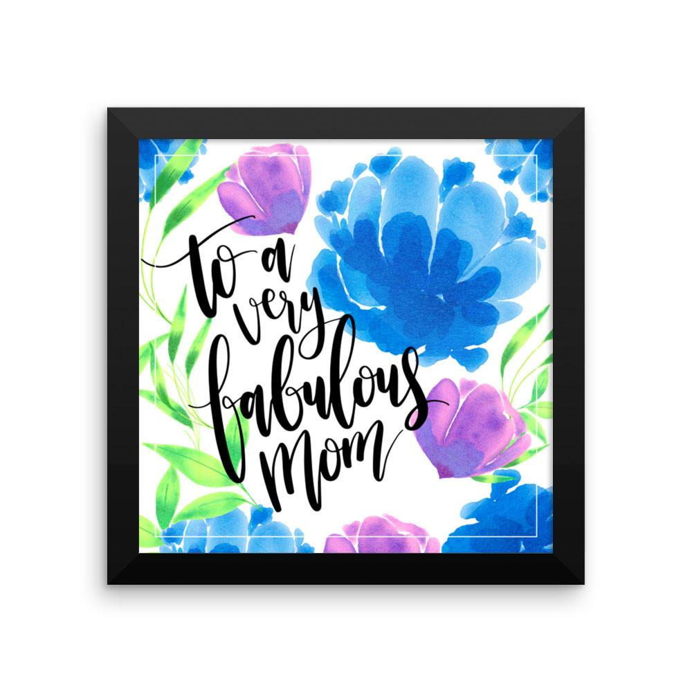 To A Very Fabulous Mom Framed Poster