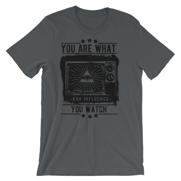 You Are What You Watch Unisex T-Shirt | Shirts | Witty Novelty