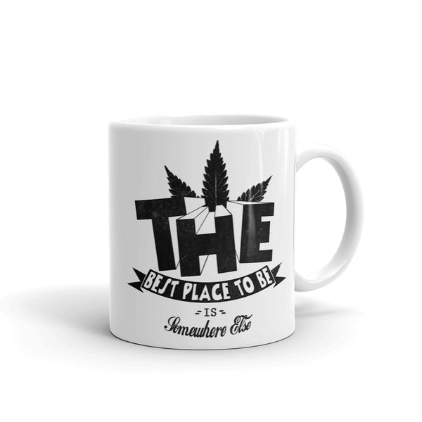 The Best Place To Be Is Somewhere Else Mug
