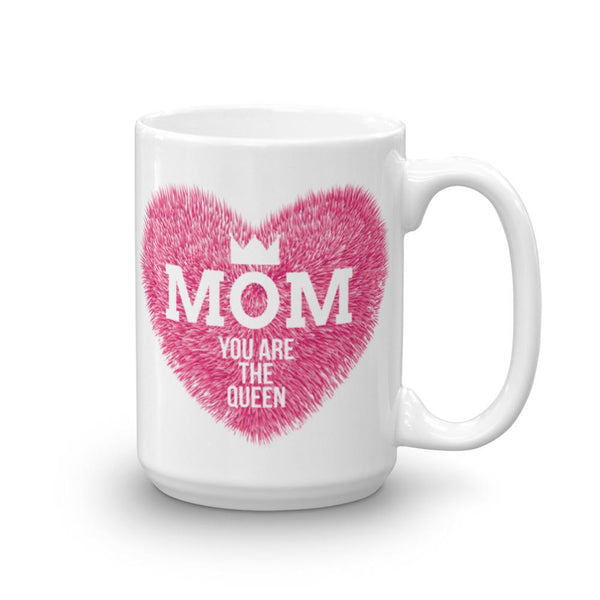 Mom You Are The Queen Mug | Cool Gifts & Fun Mugs | Witty Novelty