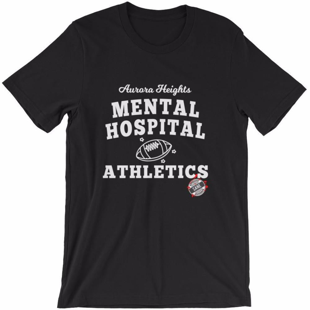 Aurora Heights Mental Hospital Athletics Unisex T-Shirt
