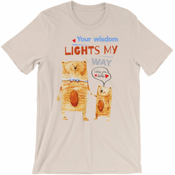 Your Wisdom Lights My Way Father's Day T-Shirt | Shirts | Witty Novelty