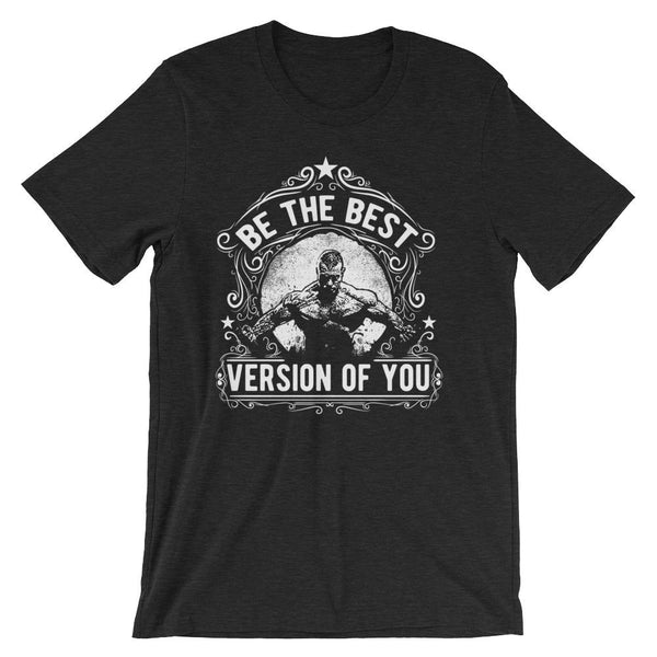 Be The Best Version Of You #Male Short-Sleeve Unisex T-Shirt |  | Witty Novelty