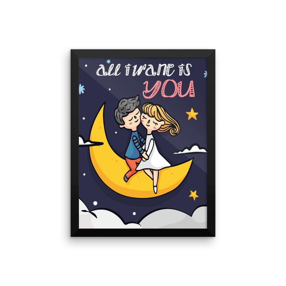 All I Want is You Framed Poster