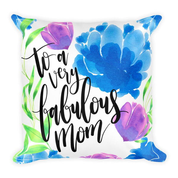 To A Very Fabulous Mom Pillow | Unique Throw Pillows | Witty Novelty