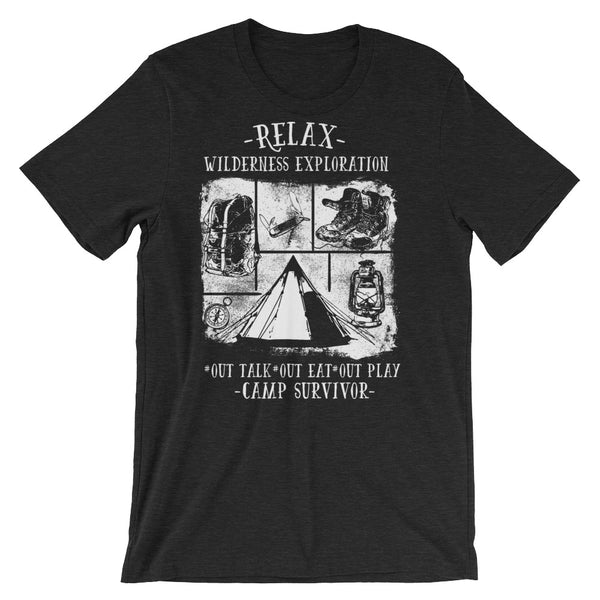 Relax Wilderness Exploration Out Talk Out Eat Out Play Camp Survivor Short-Sleeve Unisex T-Shirt |  | Witty Novelty