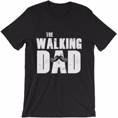The Walking Dad Father's Day T-Shirt | Shirts | Witty Novelty