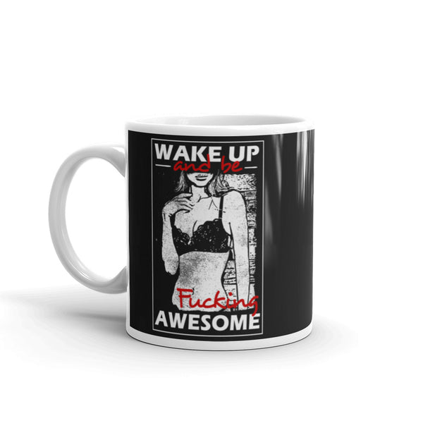 Wake Up and be .ucking Awesome Mug | Cool Gifts & Fun Mugs | Witty Novelty