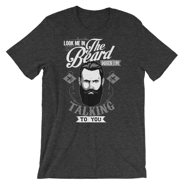 Look Me in the Beard Short-Sleeve Unisex T-Shirt |  | Witty Novelty