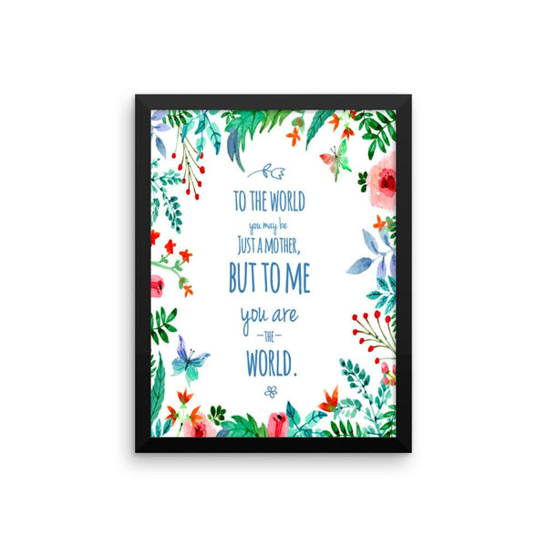 You Are The World Framed Poster | Wall Art | Witty Novelty