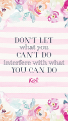 Dont Let What You Cant Do Interfere with What You Can Do