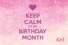 Keep Calm it Birthday Month