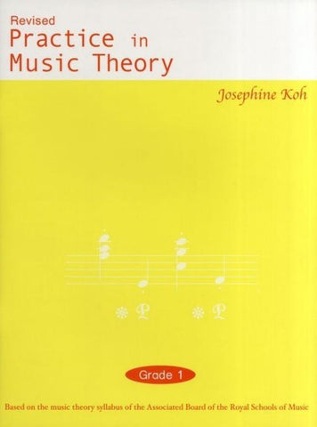 Practice in Music Theory Grade 1 Revised 3rd Edition by Josephine Koh