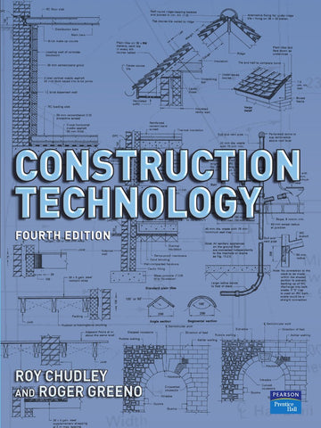 CONSTRUCTION TECHNOLOGY 4TH EDITION Chudley