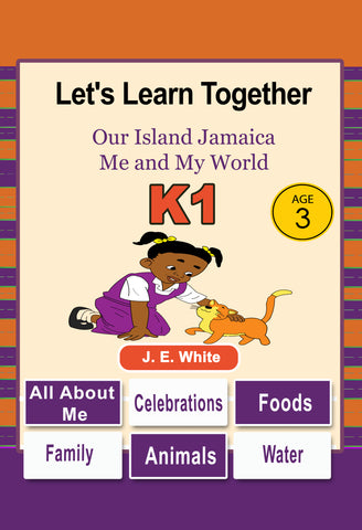 Let's Learn Together Our Island Jamaica K1 - Me and My World - Age 3
