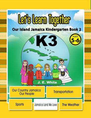 Let's Learn Together K3  Our Island Jamaica Kindergarten Book 2  - Ages 5 - 6
