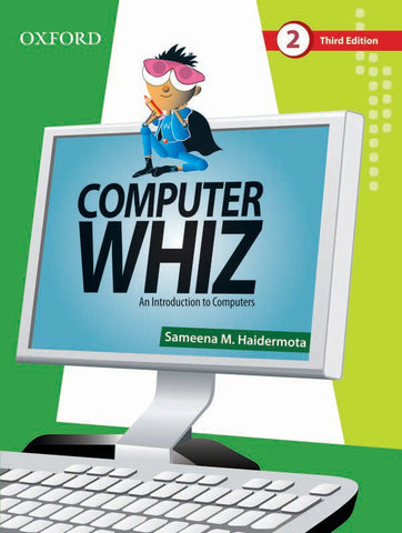 Computer Whiz Book 2 An Introduction to Computers Third Edition by by Sameena M. Haidermota
