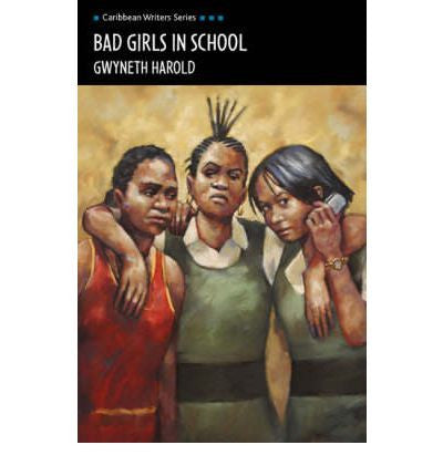 Caribbean Writers Series (Cws): Bad Girls In School