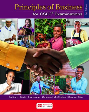 Principles of Business for CSEC Examinations (New 2e) Student's Book by  M. Guiness, P. Budd , E. Emmanuel, J. McCloskey, R. Raghoo Bitu, R. Balliram
