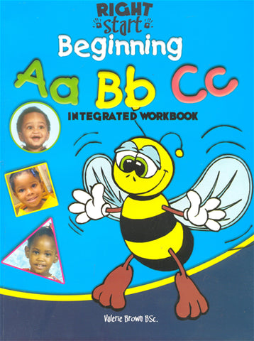 Right Start Beginning A, B,C Integrated Workbook by Valerie Brown
