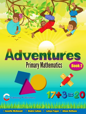 Adventures: Primary Mathematics - Book 2 by Annette McDonald Diedre Callam Latoya Fagan Alleen Bethune