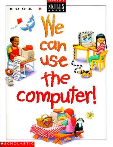 We Can Use The Computer Book B