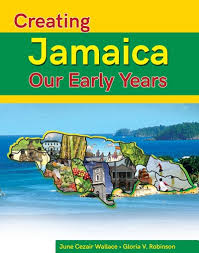 Creating Jamaica our Early Years History