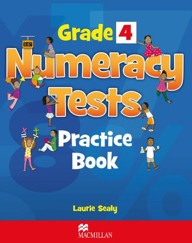 Grade 4 Numeracy Tests Practice Book by Laurie Sealy