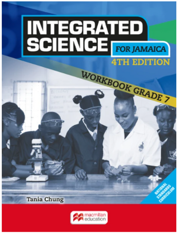 Integrated Science for Jamaica Workbook Grade 7 Fourth Edition by Tania Chung