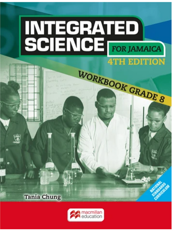 Integrated Science for Jamaica Workbook Grade 8 Fourth Edition by Tania Chung