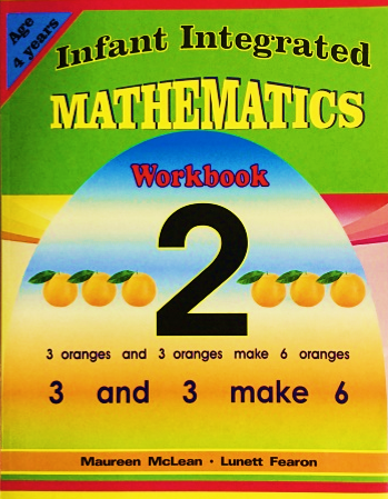 Infant Integrated Mathematics Work Book 2   L. Fearon, M. McLean (Previously Learning The Smart Way – Numerals)