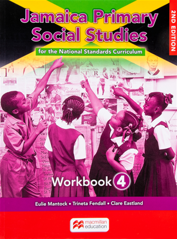Jamaica Primary Social Studies for the National Standards Curriculum Workbook 4 Second Edition