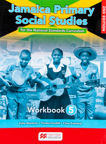 Jamaica Primary Social Studies for the National Standards Curriculum Workbook 5 Second Edition